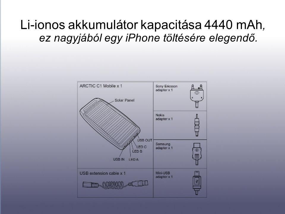 Li-ionos akkumulátor kapacitása 4440 mAh, ez nagyjából egy iPhone töltésére elegendő.