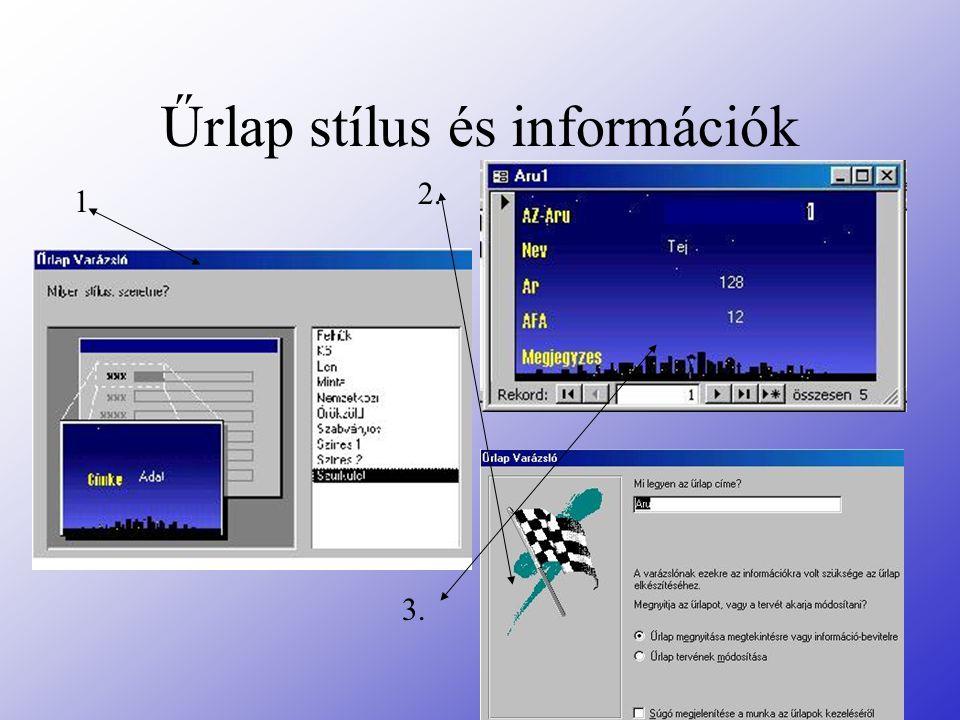 Űrlap stílus és információk 1. 2. 3.
