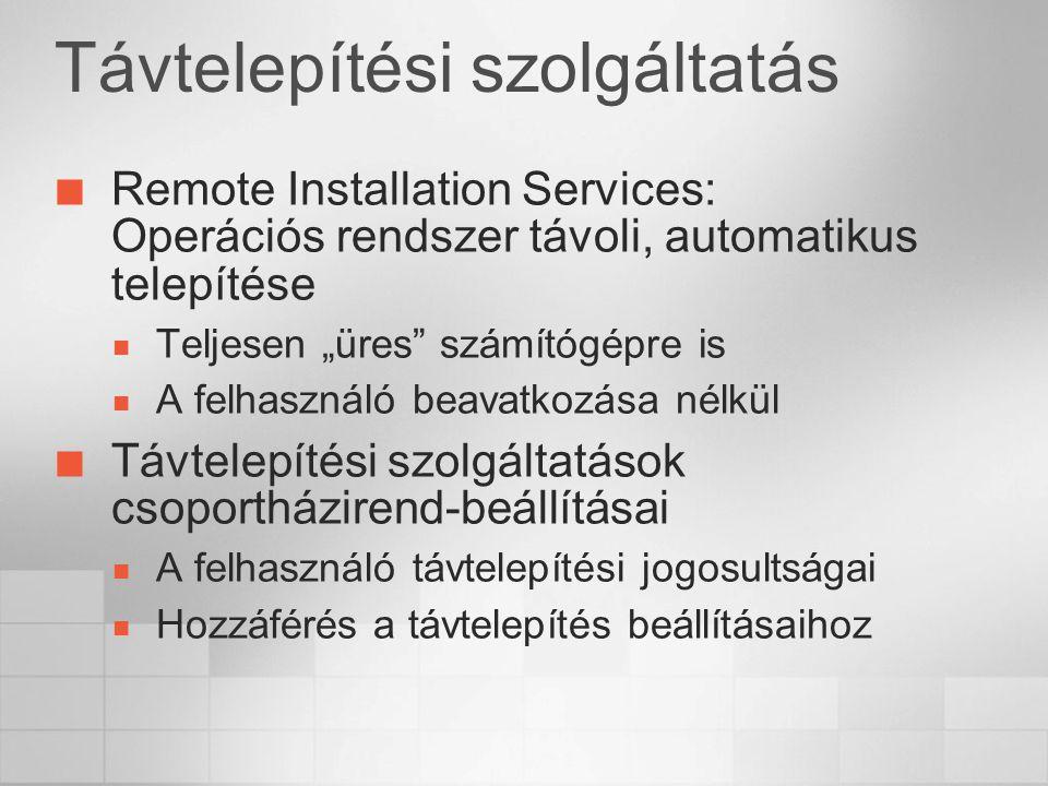 """Távtelepítési szolgáltatás Remote Installation Services: Operációs rendszer távoli, automatikus telepítése Teljesen """"üres számítógépre is A felhasználó beavatkozása nélkül Távtelepítési szolgáltatások csoportházirend-beállításai A felhasználó távtelepítési jogosultságai Hozzáférés a távtelepítés beállításaihoz"""