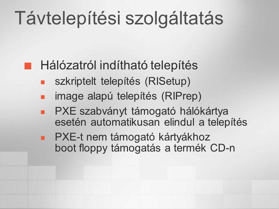 Hálózatról indítható telepítés szkriptelt telepítés (RISetup) image alapú telepítés (RIPrep) PXE szabványt támogató hálókártya esetén automatikusan elindul a telepítés PXE-t nem támogató kártyákhoz boot floppy támogatás a termék CD-n Távtelepítési szolgáltatás