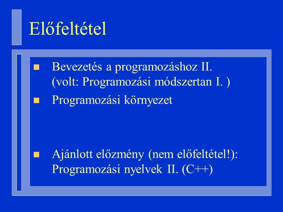 n Bevezetés a programozáshoz II. (volt: Programozási módszertan I.