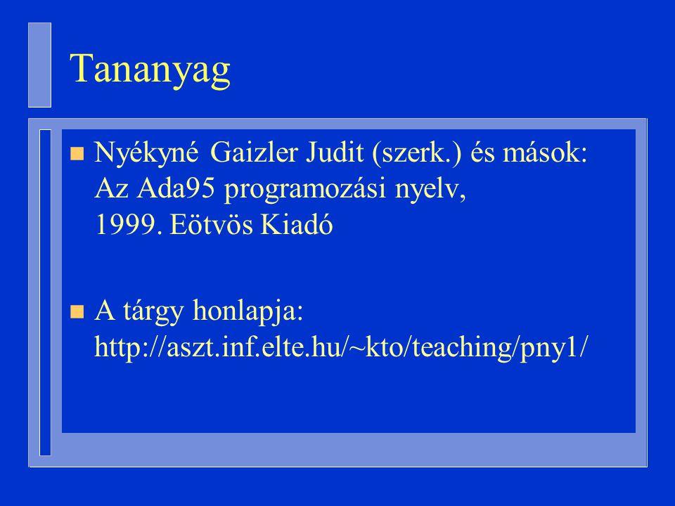 Tananyag n Nyékyné Gaizler Judit (szerk.) és mások: Az Ada95 programozási nyelv, 1999.