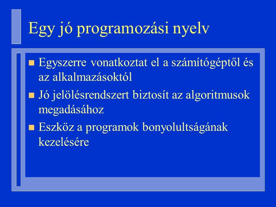 Deklarációs rész n Elválasztva az utasításoktól n Változók, konstansok, típusok, kivételek, programegységek n Változódeklaráció: állapottér megadásához azonosító: típus N: Natural; – Kezdőérték: érdemes, ha értelmes B: Boolean := True; – Több azonosítóhoz ugyanaz a típus (és esetleg kezdőérték) I, J: Integer; A, B: Positive := 3;