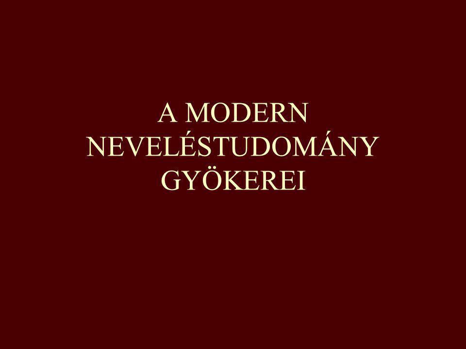 A MODERN NEVELÉSTUDOMÁNY GYÖKEREI
