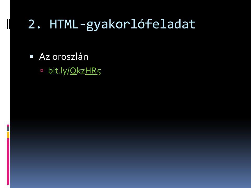 2. HTML-gyakorlófeladat  Az oroszlán  bit.ly/QkzHR5