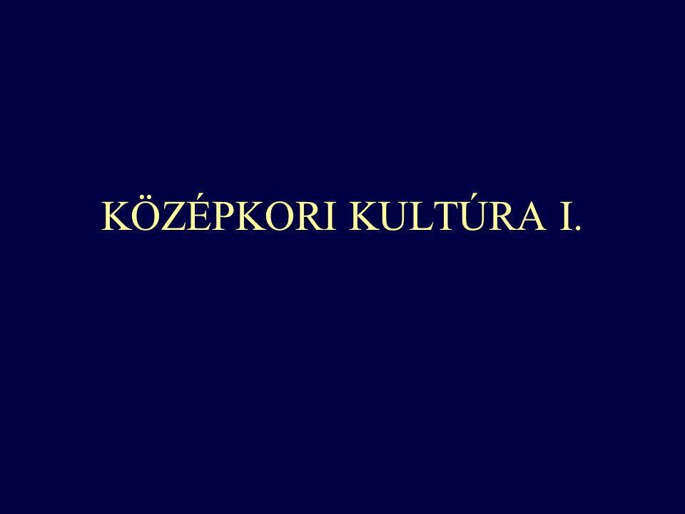 KÖZÉPKORI KULTÚRA I.