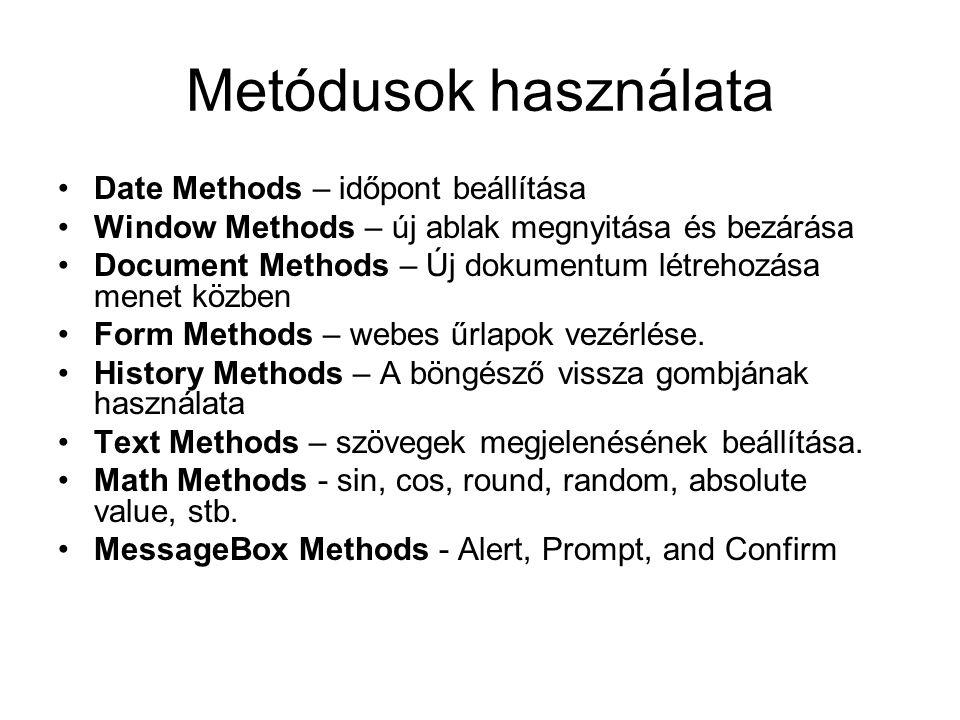 Metódusok használata Date Methods – időpont beállítása Window Methods – új ablak megnyitása és bezárása Document Methods – Új dokumentum létrehozása m