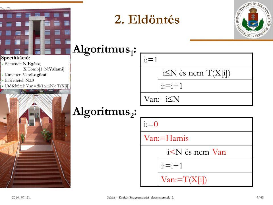 ELTE Szlávi - Zsakó: Programozási alapismeretek 5.4/482014.