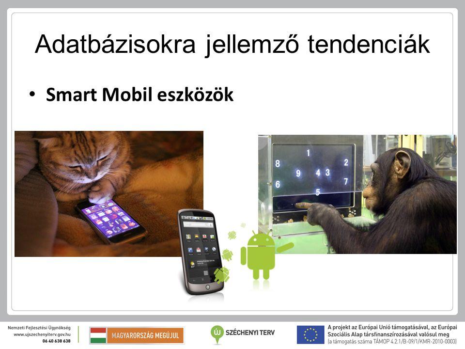 Adatbázisokra jellemző tendenciák Smart Mobil eszközök