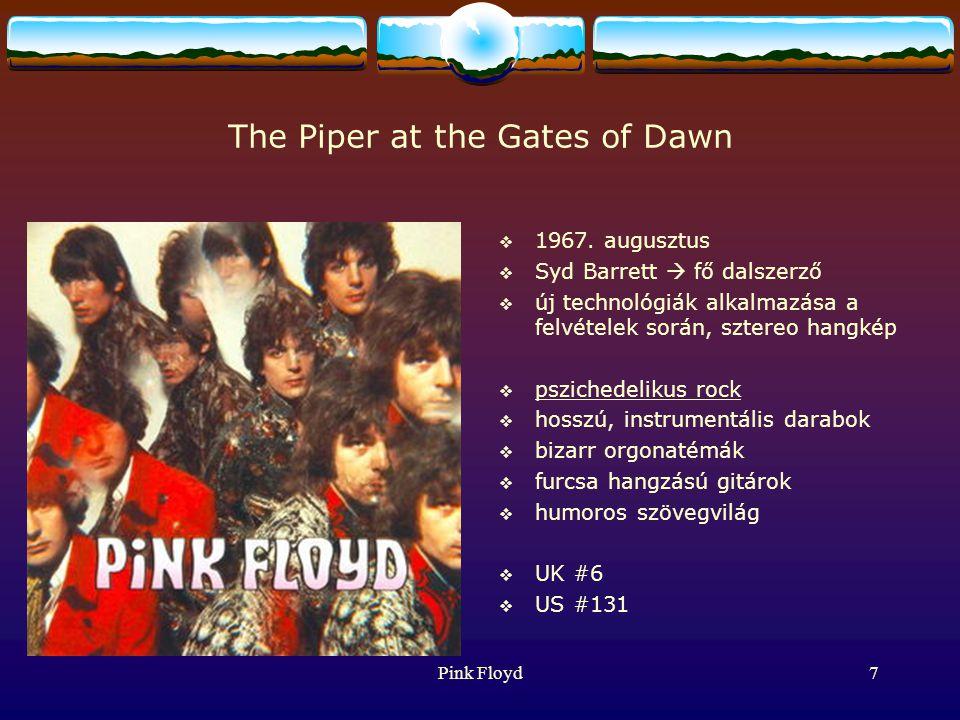 Pink Floyd8 Barett hanyatlása  turné Jimi Hendrixszel  stressz, folyamatos LSD-fogyasztás  Barett romló mentális és fizikai állapota, instabil személyiség  Barett képtelen volt koncerteket adni, új dalokat szerezni  1968-ban el kellett hagynia a zenekart  A Blackhill Enterprises megszűnt (Jennifer és King Barettel maradt)