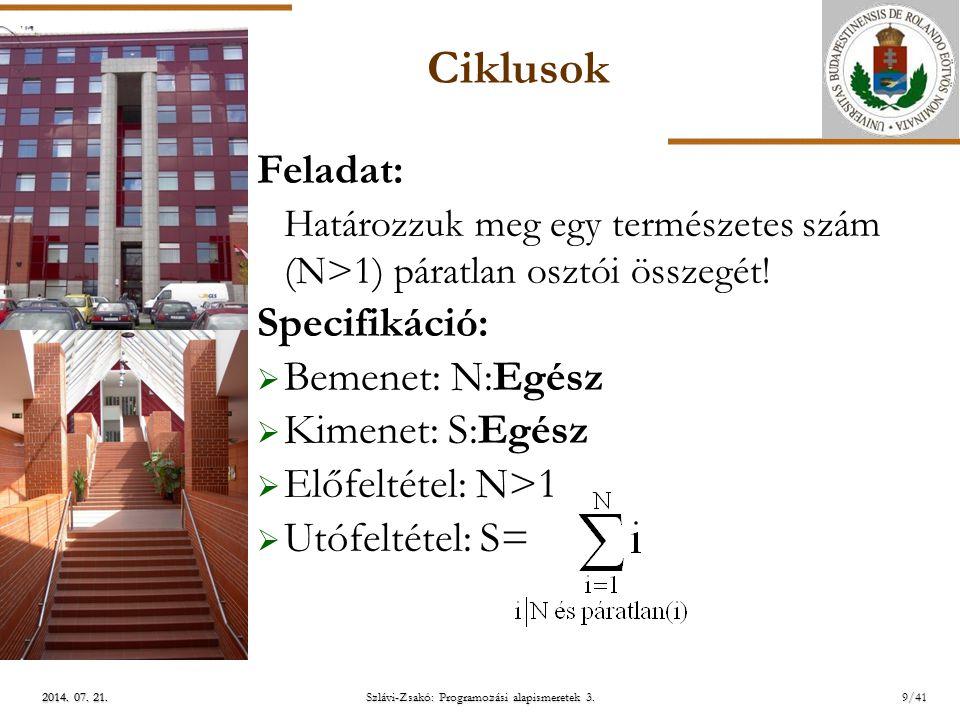 ELTE 2014.07. 21.2014. 07. 21.2014. 07. 21. Szlávi-Zsakó: Programozási alapismeretek 3.