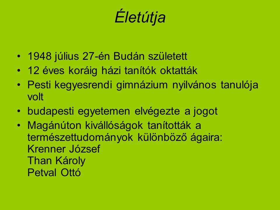 Életútja 1948 július 27-én Budán született 12 éves koráig házi tanítók oktatták Pesti kegyesrendi gimnázium nyilvános tanulója volt budapesti egyeteme