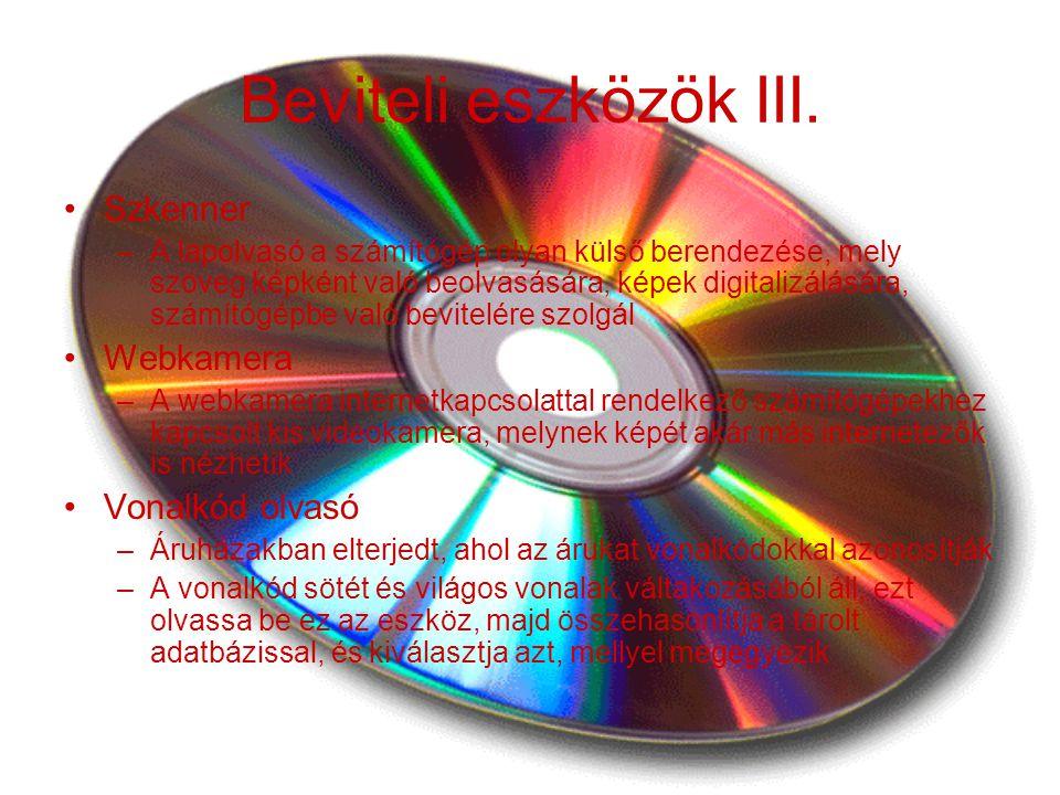 Beviteli eszközök III. Szkenner –A lapolvasó a számítógép olyan külső berendezése, mely szöveg képként való beolvasására, képek digitalizálására, szám