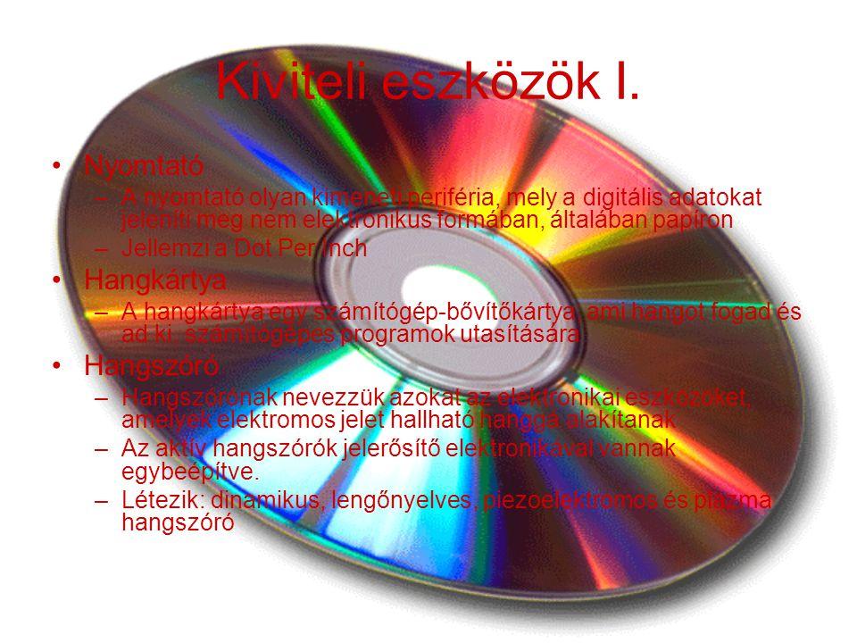 Kiviteli eszközök I. Nyomtató –A nyomtató olyan kimeneti periféria, mely a digitális adatokat jeleníti meg nem elektronikus formában, általában papíro