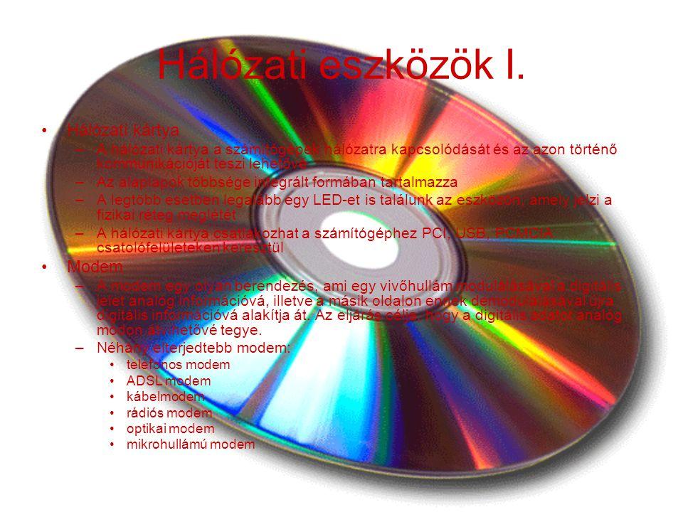 Hálózati eszközök I. Hálózati kártya –A hálózati kártya a számítógépek hálózatra kapcsolódását és az azon történő kommunikációját teszi lehetővé –Az a