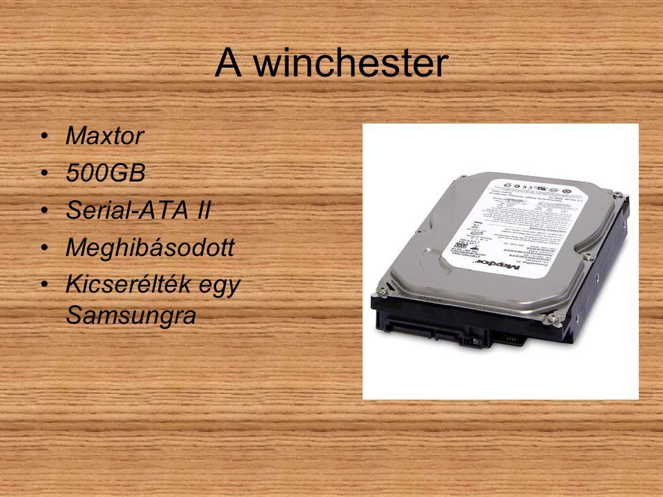 A winchester Maxtor 500GB Serial-ATA II Meghibásodott Kicserélték egy Samsungra