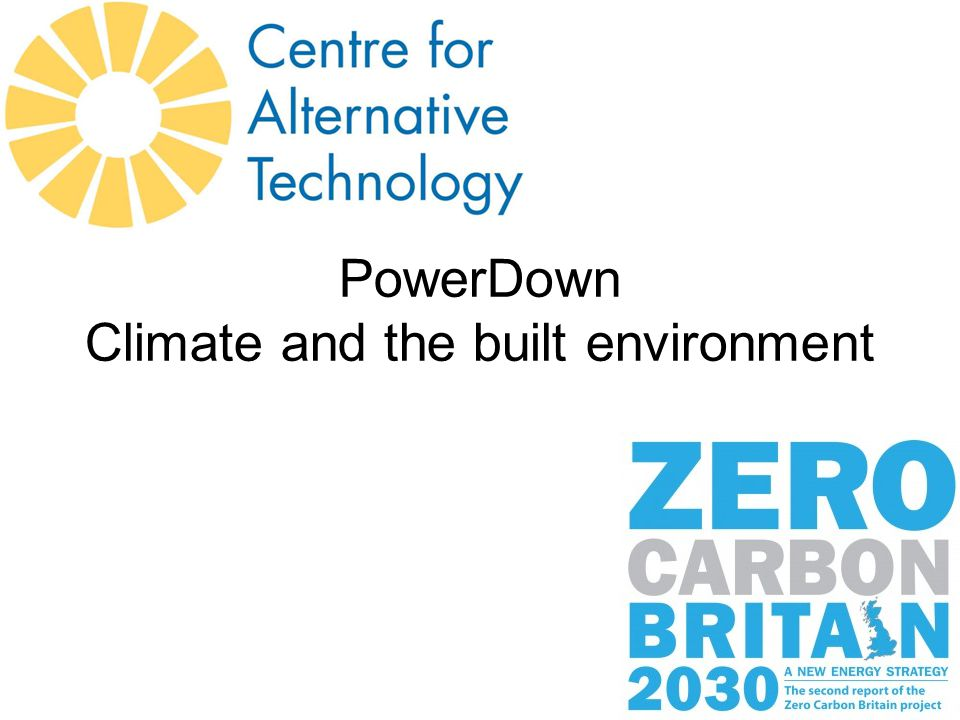 PowerDown Climate and the built environment