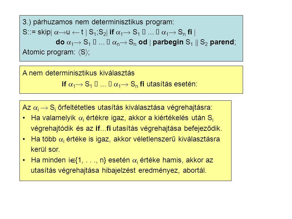 Nem determinisztikus iteráció: do  1  S 1...