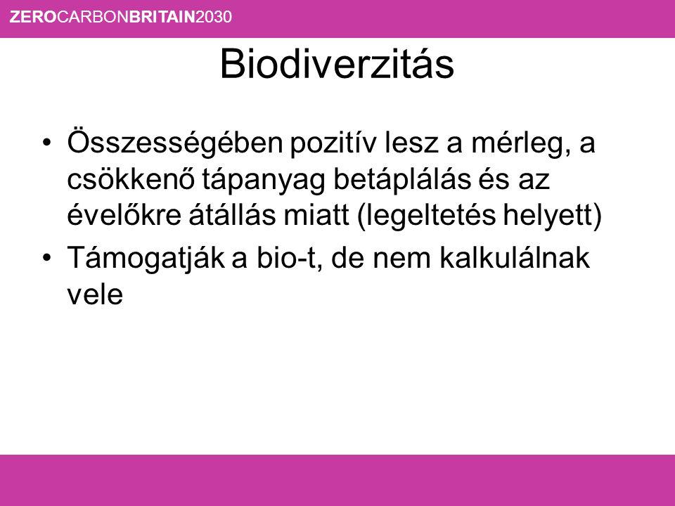 Biodiverzitás Összességében pozitív lesz a mérleg, a csökkenő tápanyag betáplálás és az évelőkre átállás miatt (legeltetés helyett) Támogatják a bio-t