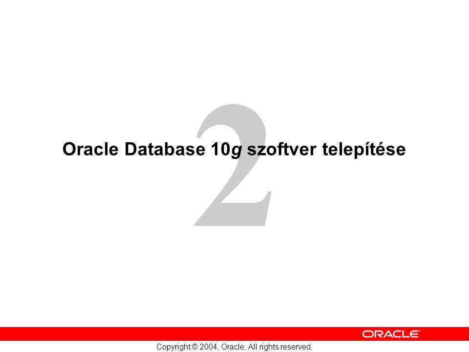 2-22 Copyright © 2004, Oracle. All rights reserved. Konfigurációs segédek