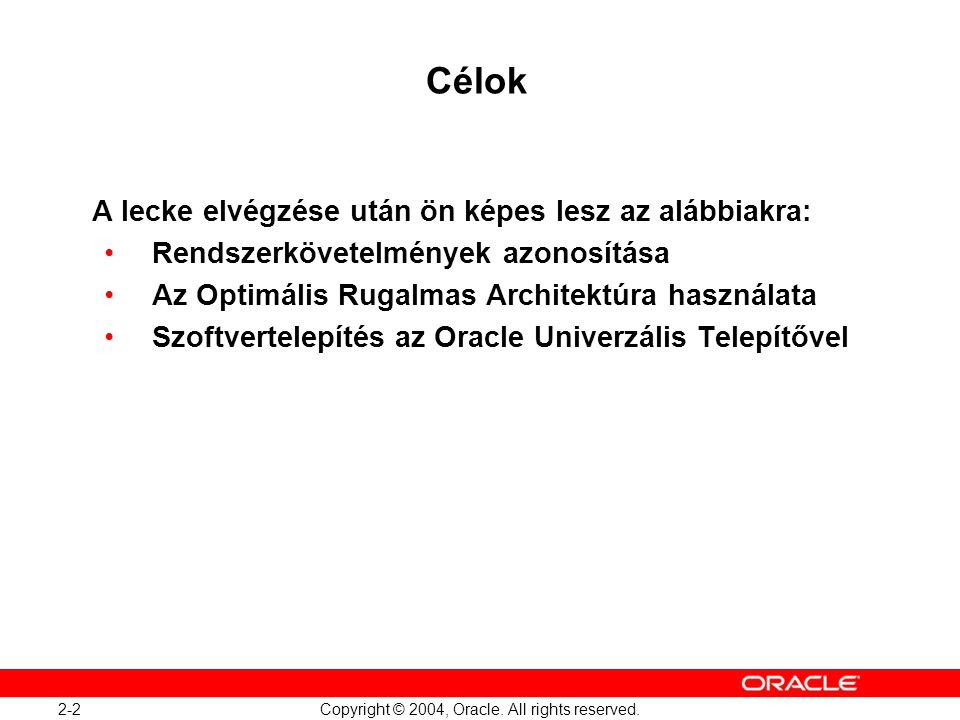 2-3 Copyright © 2004, Oracle.All rights reserved.