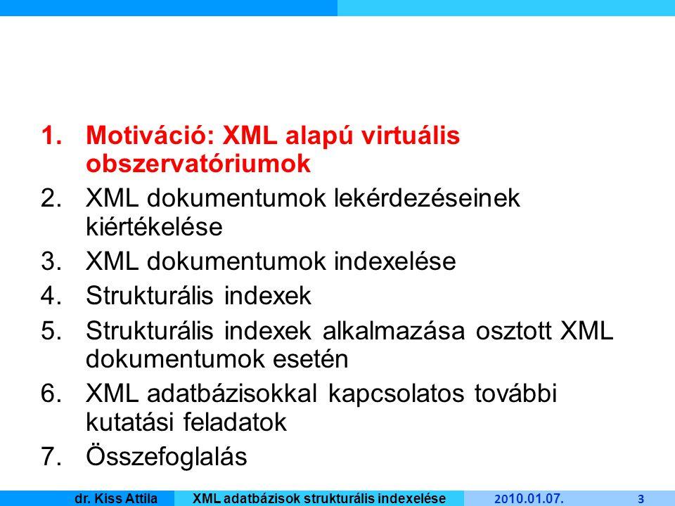 Master Informatique 20 10.01. 07. 24 dr. Kiss AttilaXML adatbázisok strukturális indexelése 4.