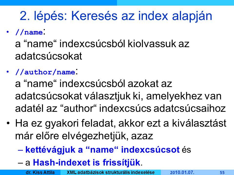 Master Informatique 20 10. 01. 07. 55 dr. Kiss AttilaXML adatbázisok strukturális indexelése 2.