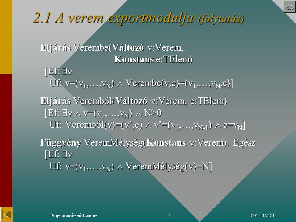  2014.07. 21.Programozásmódszertan18 22 A verem típuskonstrukció specifikációja 2.2.