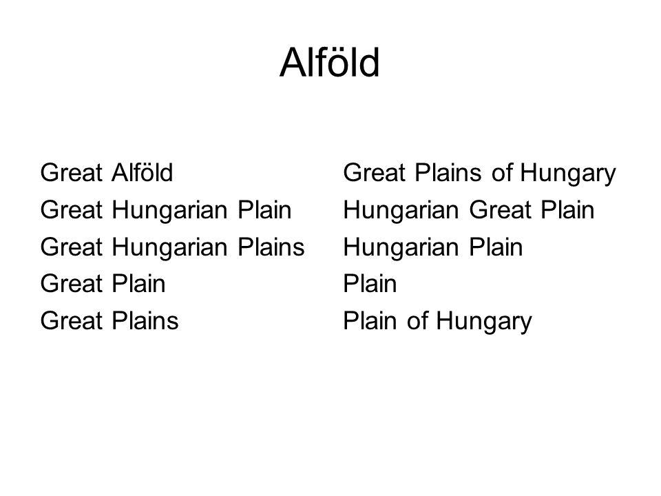 Fontosabb neveink angolul Great Hungarian Plain L.