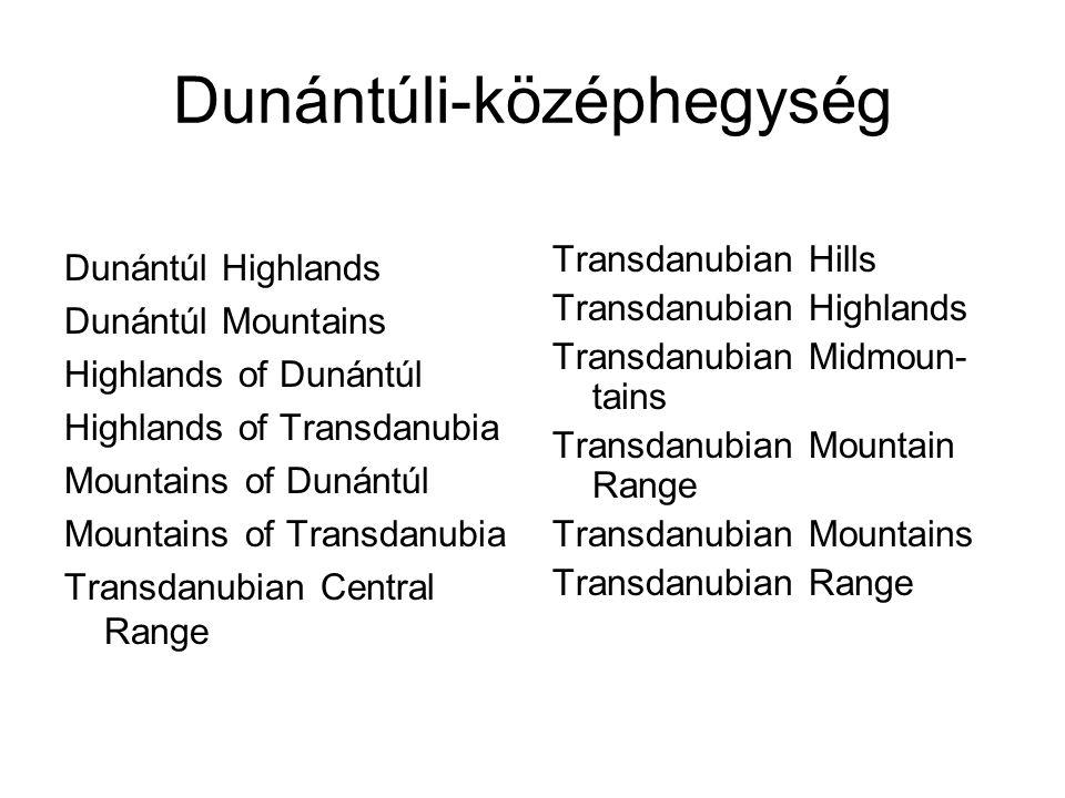 Dunántúli-középhegység Dunántúl Highlands Dunántúl Mountains Highlands of Dunántúl Highlands of Transdanubia Mountains of Dunántúl Mountains of Transd