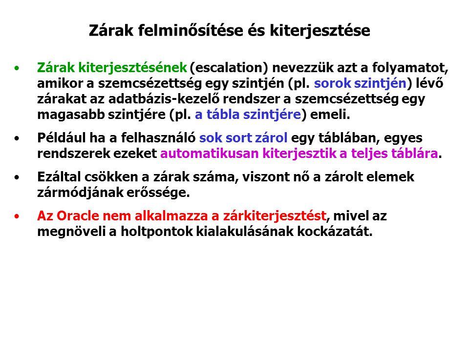 Zárak felminősítése és kiterjesztése Zárak kiterjesztésének (escalation) nevezzük azt a folyamatot, amikor a szemcsézettség egy szintjén (pl.