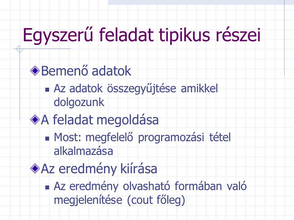 """Bemenő adatok Konstans adatok – összegzés [1,20] Billentyűzetről beolvasandó cin >> adat; Fájlból beolvasandó ifstream f(""""fájlnév ); f.fail(); f.eof(); f.close(); Futási paraméter (""""elso.exe 1 2 alma ) argc -> hány paramétert kaptunk, ellenőrizni kell argv[] -> a tömb, amiben vannak (char* !!!) Számparaméter: int i=atoi(argv[1]);"""