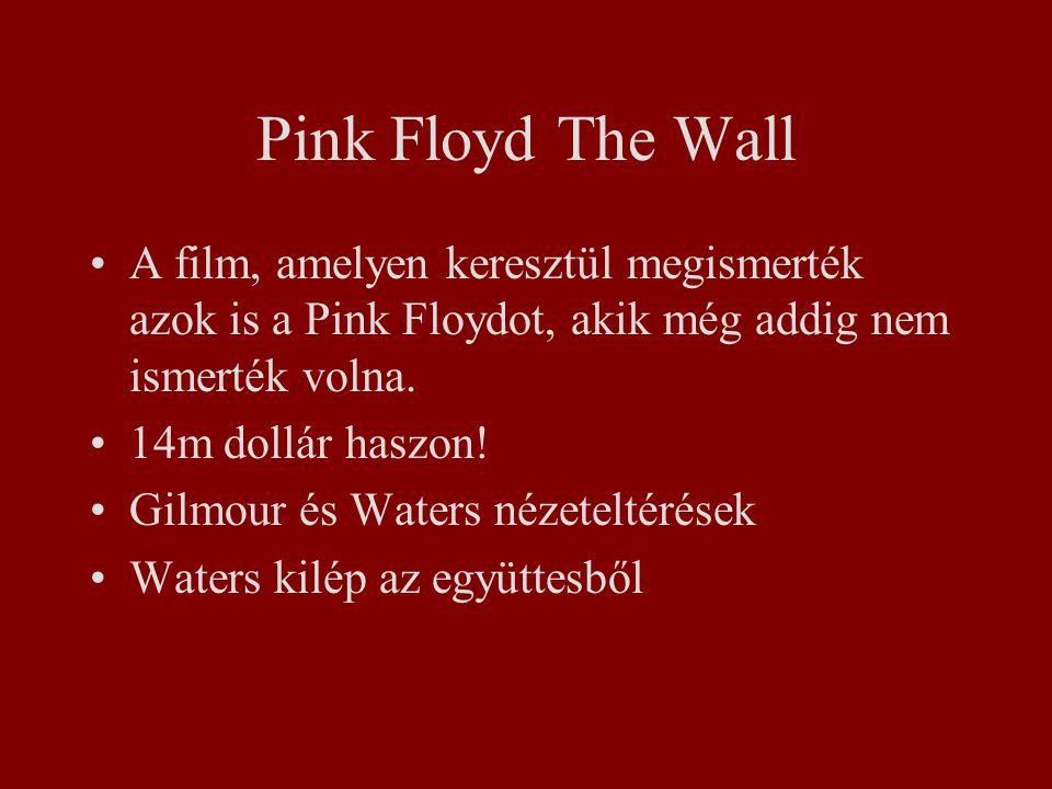 Pink Floyd The Wall A film, amelyen keresztül megismerték azok is a Pink Floydot, akik még addig nem ismerték volna.