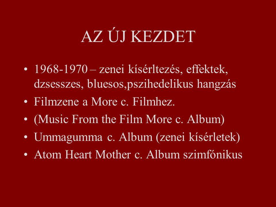 AZ ÚJ KEZDET 1968-1970 – zenei kísérltezés, effektek, dzsesszes, bluesos,pszihedelikus hangzás Filmzene a More c.