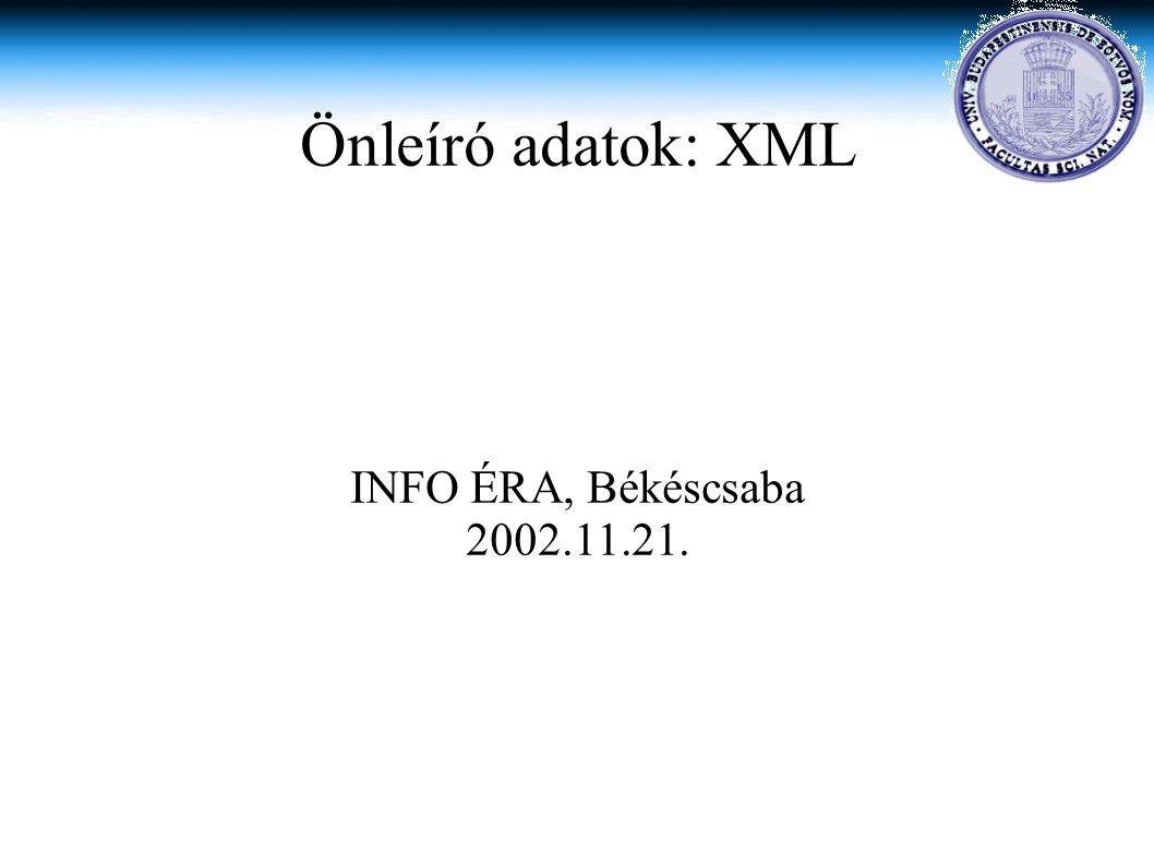 Önleíró adatok: XML INFO ÉRA, Békéscsaba 2002.11.21.