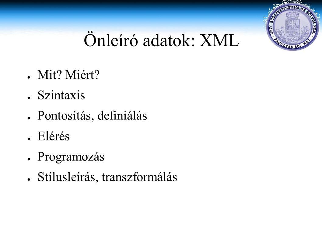 Önleíró adatok: XML ● Mit.Miért.