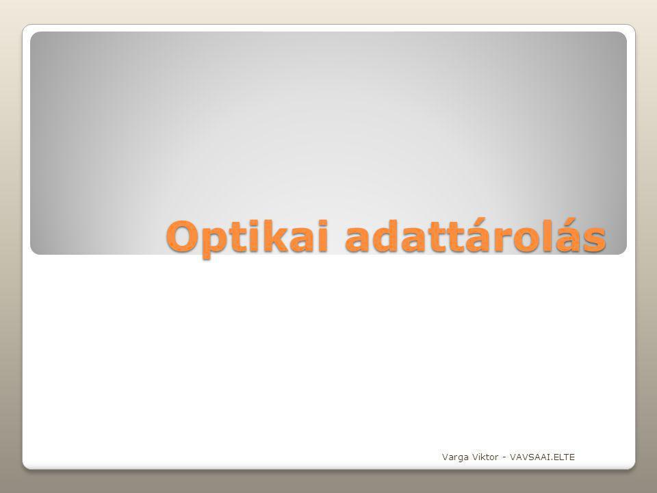 Optikai adattárolás Varga Viktor - VAVSAAI.ELTE