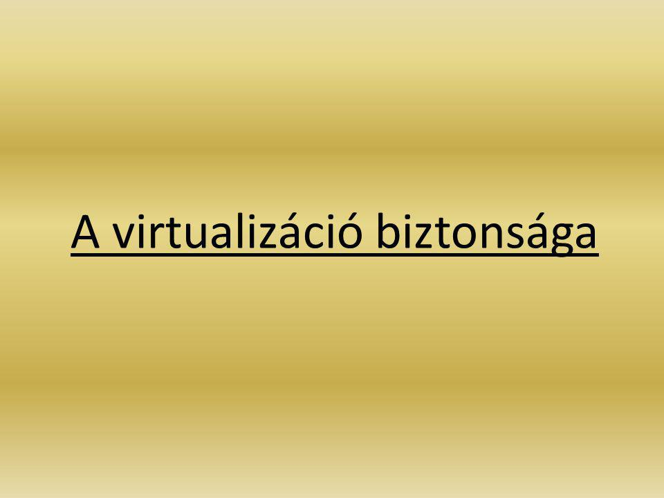 A virtualizáció biztonsága