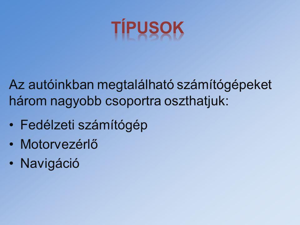 A vezetőt informáló elektronikus rendszer Kényelmi szolgáltatások: pl.