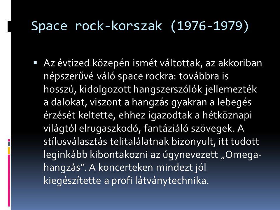 Space rock-korszak (1976-1979)  Az évtized közepén ismét váltottak, az akkoriban népszerűvé váló space rockra: továbbra is hosszú, kidolgozott hangsz