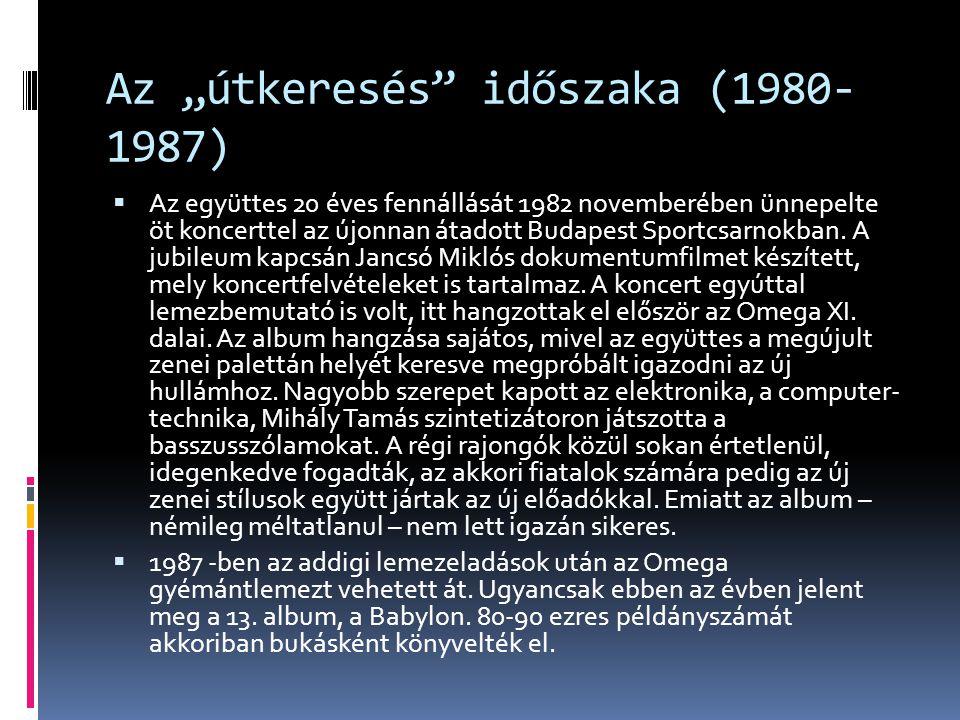"""Az """"útkeresés"""" időszaka (1980- 1987)  Az együttes 20 éves fennállását 1982 novemberében ünnepelte öt koncerttel az újonnan átadott Budapest Sportcsar"""