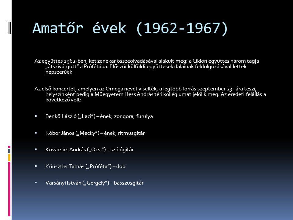 """Amatőr évek (1962-1967) Az együttes 1964-ben több poszton is erősödött: ekkor csatlakozott Kóbor és Varsányi gimnáziumi osztálytársa, Laux József, aki nemcsak dobosként, hanem szervezőként, mai szóhasználattal élve """"menedzserként is fontos szerepet töltött be az Omega életében."""