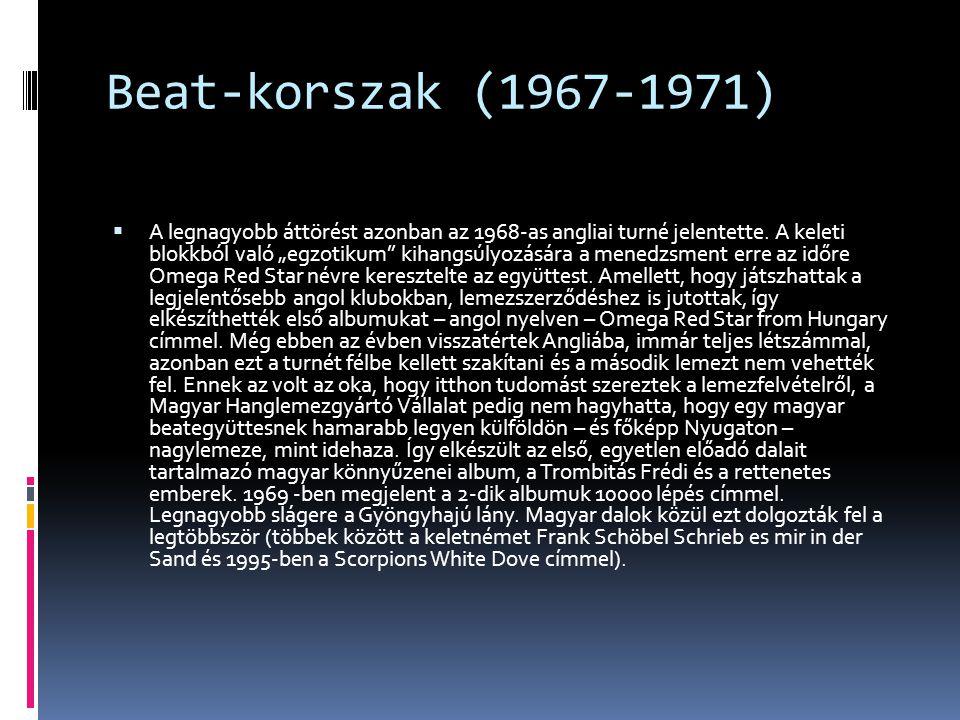 """Beat-korszak (1967-1971)  A legnagyobb áttörést azonban az 1968-as angliai turné jelentette. A keleti blokkból való """"egzotikum"""" kihangsúlyozására a m"""