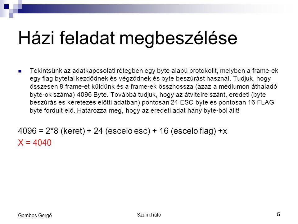Szám.háló26 Gombos Gergő Feladat 8 Tegyük fel, hogy egy FLAG bájt gyakorisága az (eredeti) adatokban 1/256.