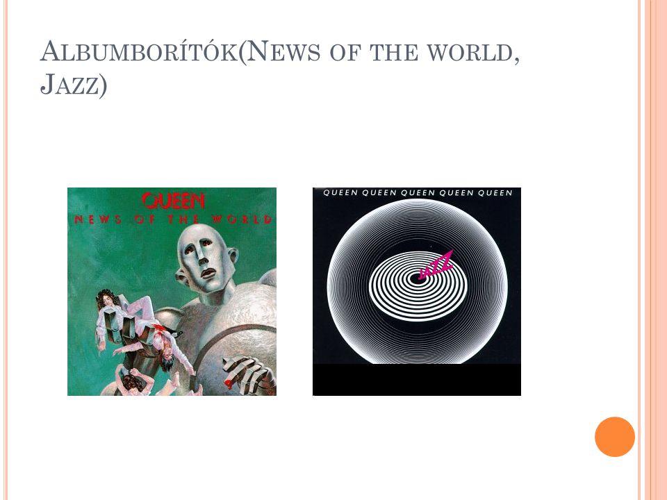 A LBUMBORÍTÓK (N EWS OF THE WORLD, J AZZ )