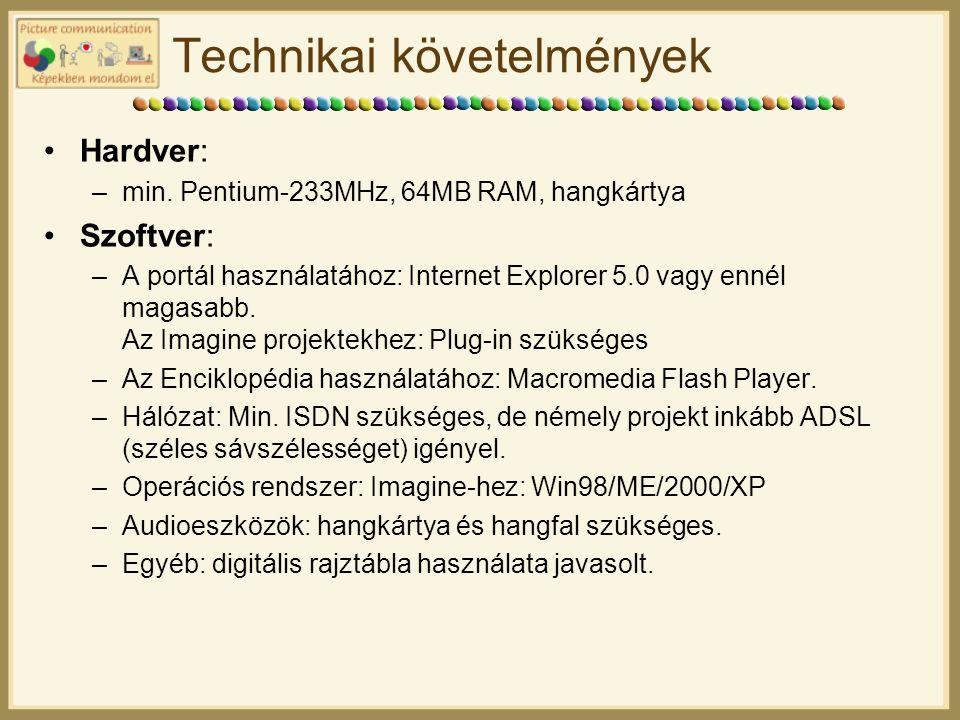 Technikai követelmények Hardver: –min.