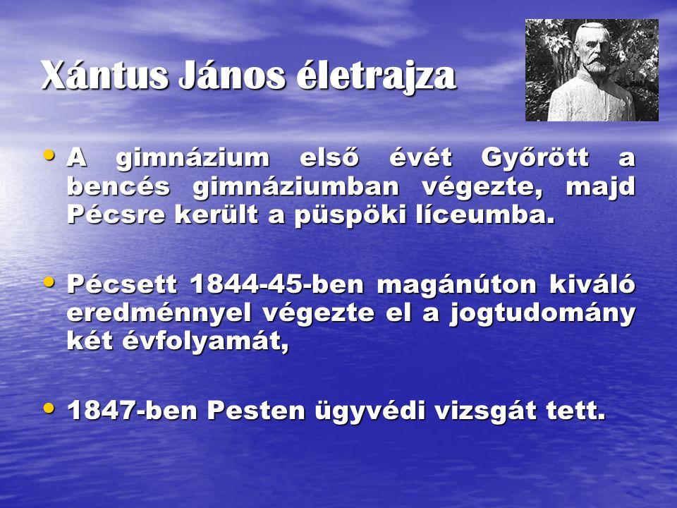 Xántus János életrajza A gimnázium első évét Győrött a bencés gimnáziumban végezte, majd Pécsre került a püspöki líceumba. A gimnázium első évét Győrö