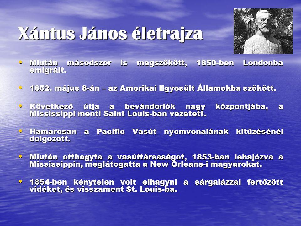 Xántus János életrajza Miután másodszor is megszökött, 1850-ben Londonba emigrált. Miután másodszor is megszökött, 1850-ben Londonba emigrált. 1852. m