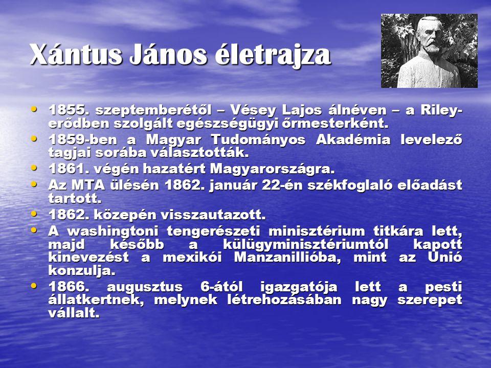 Xántus János életrajza Az igazgatói állásról való lemondását nyugtalan természetén kívül, 1868-ban az osztrák-magyar Dél- Kelet Ázsiai expedíció is késztette, melyre a kormány megbízásából indult.