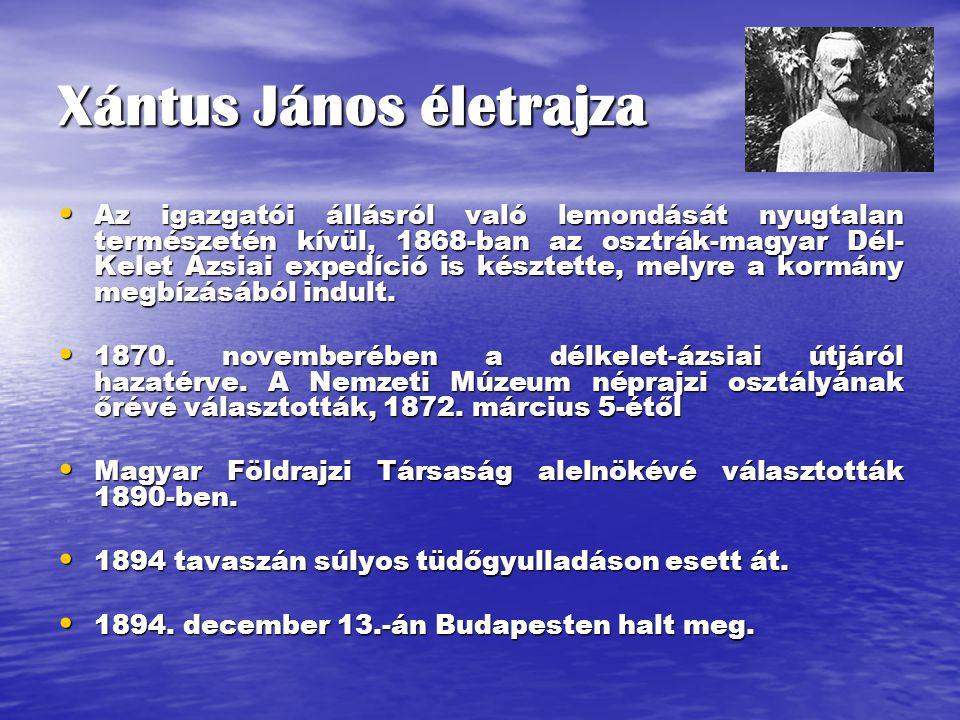 Xántus János életrajza Az igazgatói állásról való lemondását nyugtalan természetén kívül, 1868-ban az osztrák-magyar Dél- Kelet Ázsiai expedíció is ké